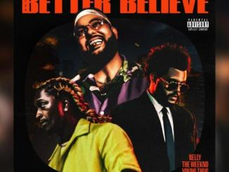 Belly ft. The Weeknd, Young Thug - Better Believe