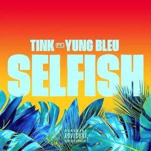 Tink ft Yung Bleu - Selfish