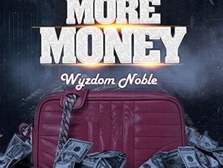 Wyzdom Noble - More Money