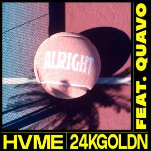 24kGoldn & HVME ft Quavo - Alright