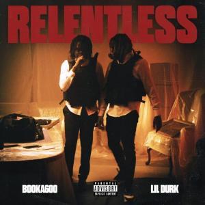 Booka600 ft Lil Durk - Relentless