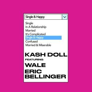 Kash Doll ft Wale, Eric bellinger - Single & Happy