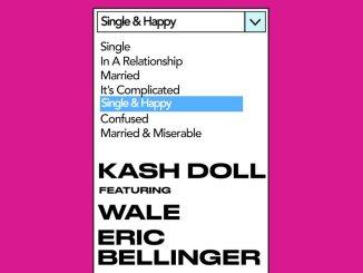 Kash Doll ft. Wale, Eric Bellinger - Single & Happy