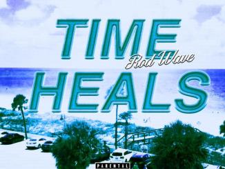 Rod Wave - Time Heals