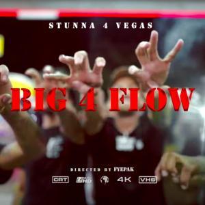 Stunna 4 Vegas - Big 4 Flow