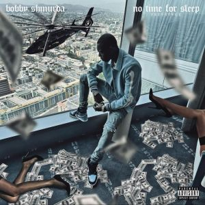 Bobby Shmurda - No Time To Sleep