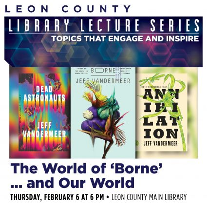 Leon County Library Lecture Series: The World of Borne...and Our ...