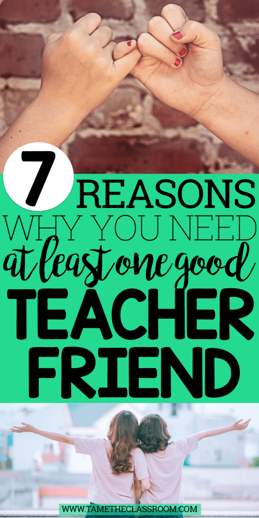 7 Reasons Why You Need a Teacher Friend Tame the Classroom