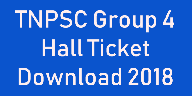 TNPSC Group 4 CCSE Admit Card 2018