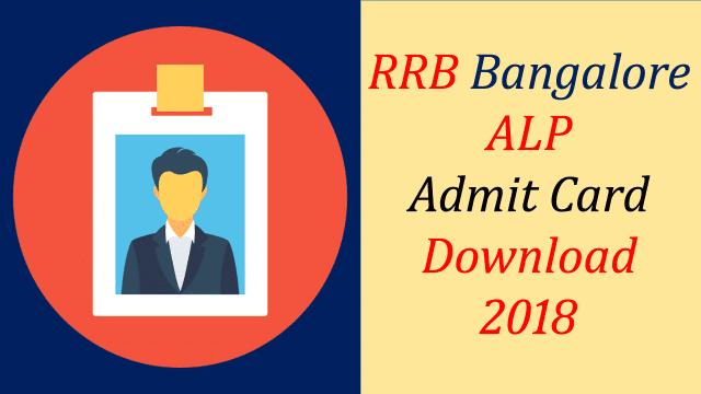RRB Bangalore ALP Admit card 2018