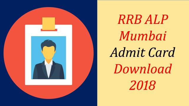 RRB Mumbai ALP Admit card 2018