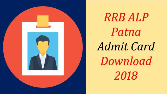RRB Patna ALP Admit card 2018