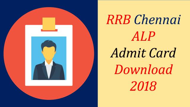 RRB Chennai ALP Admit card 2018