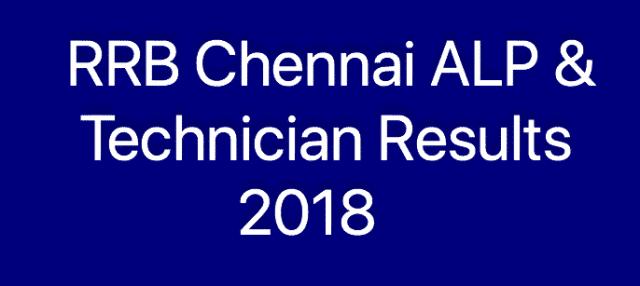 RRB Chennai ALP Technician Result 2018