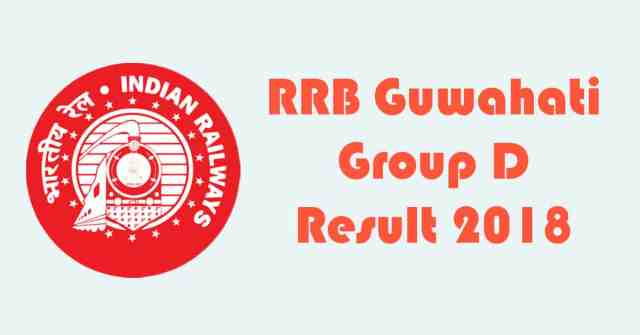 RRB Guwahati Group D Result 2018