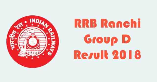 RRB Ranchi Group D Result 2018