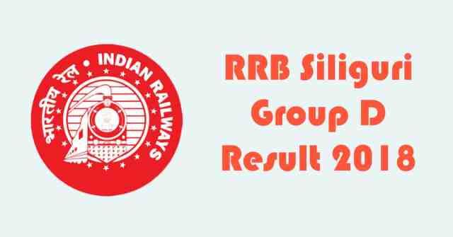 RRB Siliguri Group D Result 2018