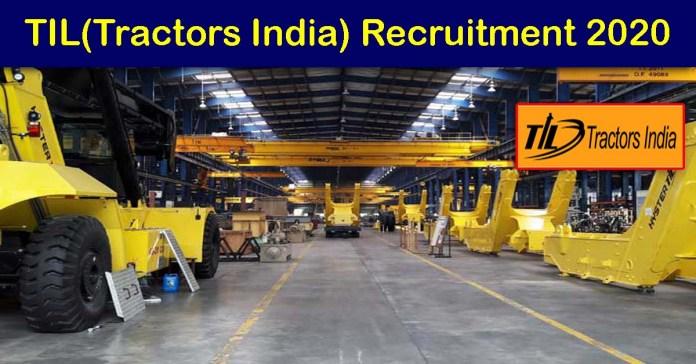 TIL(Tractors India) Recruitment 2019
