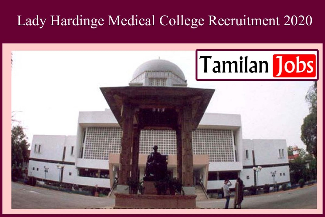 Lady Hardinge Medical College Recruitment 2020