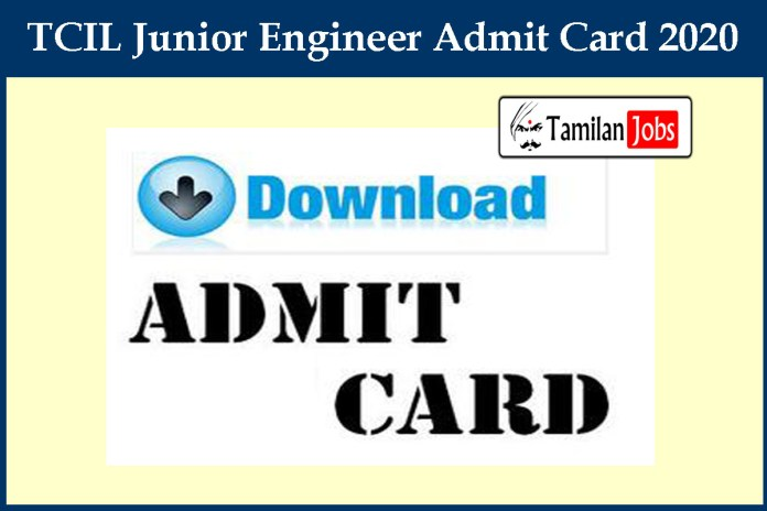 TCIL Junior Engineer Admit Card 2020 Released Soon | Download @ tcil-india.com