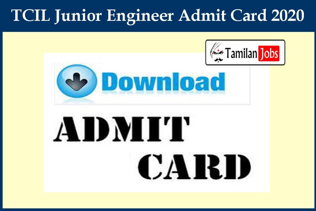 TCIL Junior Engineer Admit Card 2020