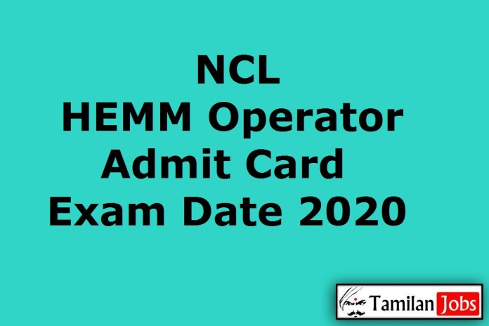 NCL HEMM Operator Admit Card 2020 | Check Exam Date @ nclcil.in