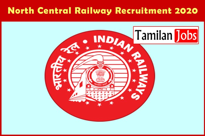 North Central Railway Recruitment 2020 Out – Candidates Can Apply Online 196 Apprentice Jobs