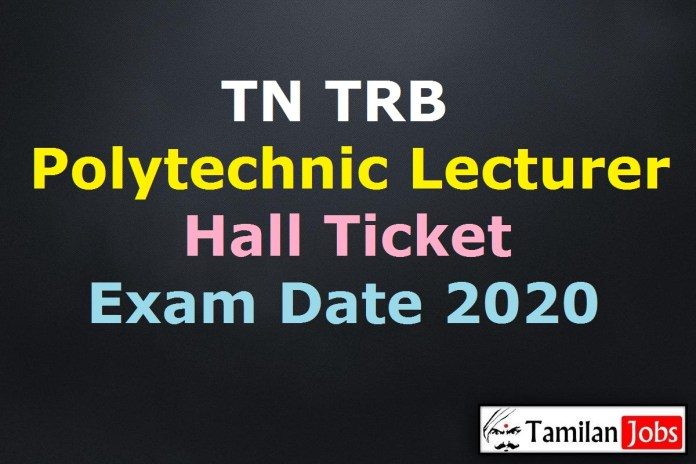 TN TRB Polytechnic Lecturer Hall Ticket 2020 | Download Exam Date @ trb.tn.nic.in