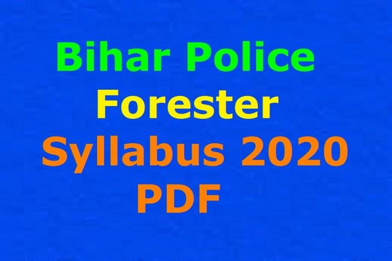 Bihar Police Forester Syllabus 2020 PDF   CSBC Vanpal Exam Pattern @ csbc.bih.nic.in