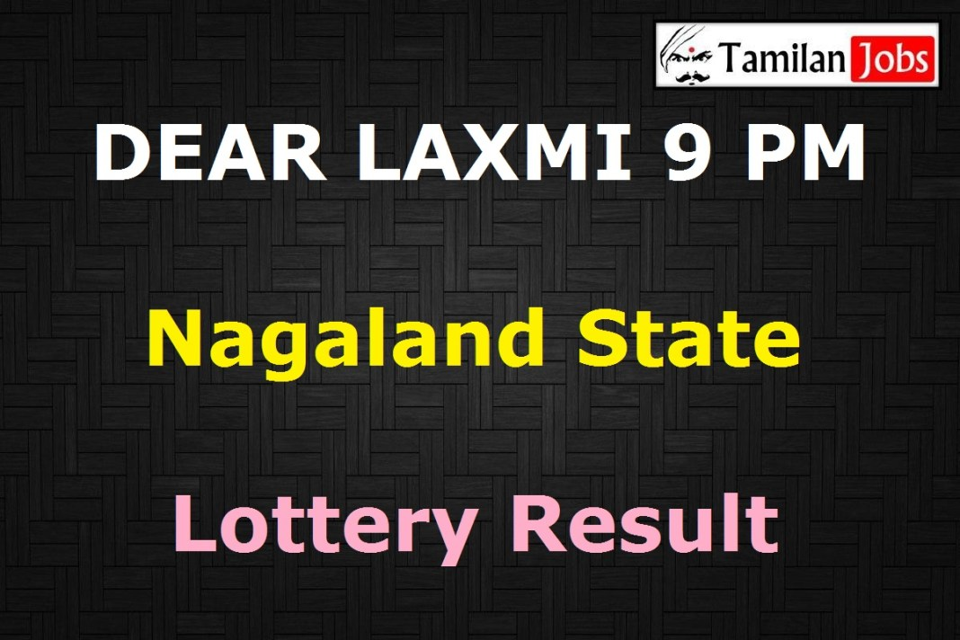 DEAR LAXMI 9 PM Nagaland State Lottery Result