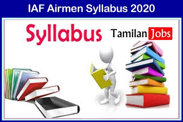 IAF Airmen Syllabus 2020 | Check Group X, Y Exam Pattern @ indianairforce.nic.in