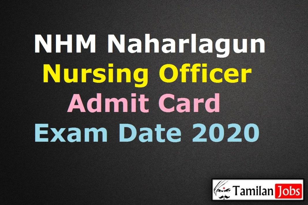 NHM Naharlagun Nursing Officer Admit Card 2020