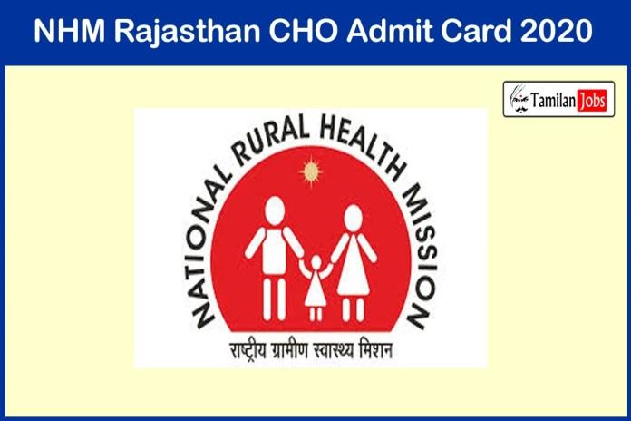NHM Rajasthan CHO Admit Card 2020 | Exam Date @ rajswasthya.nic.in