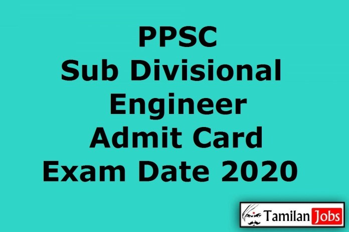 PPSC Sub Divisional Engineer Admit Card 2020 Yet to Release Soon | Exam Date @ ppsc.gov.in