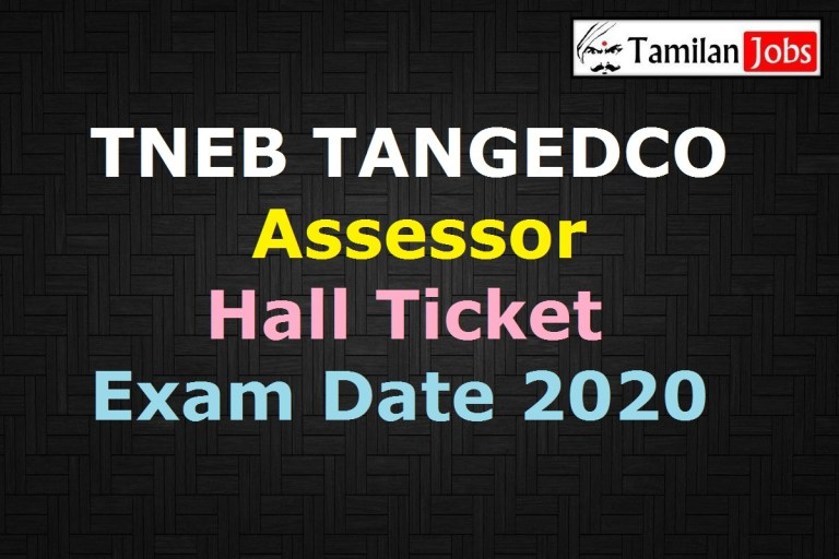 TNEB TANGEDCO Assessor Hall Ticket 2020 Released Soon   Exam Date @ tangedco.gov.in