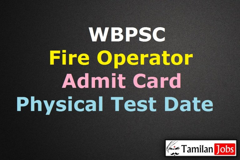 WBPSC Fire Operator Admit Card 2020 (OUT) | Physical Test Date @ pscwbonline.gov.in
