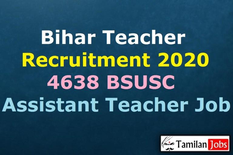 Bihar Teacher Recruitment 2020 Out – Apply Online 4638 BSUSC Assistant Teacher Jobs