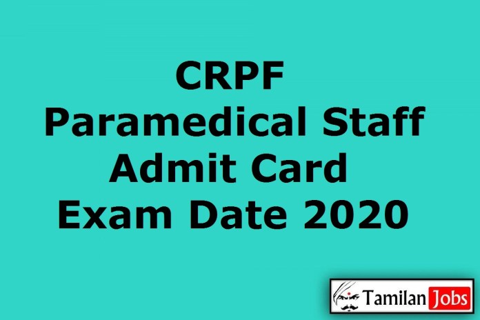 CRPF Paramedical Staff Admit Card 2020, SI, ASI, Head Constable Exam Date (Out)