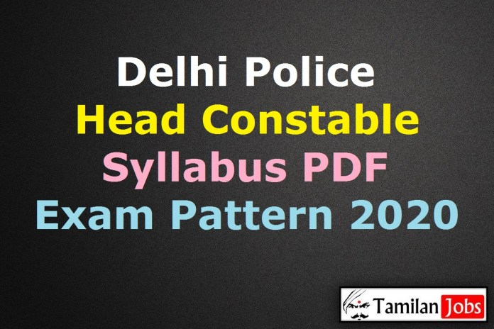 Delhi Police Head Constable Syllabus 2020 PDF Download @ delhipolice.nic.in