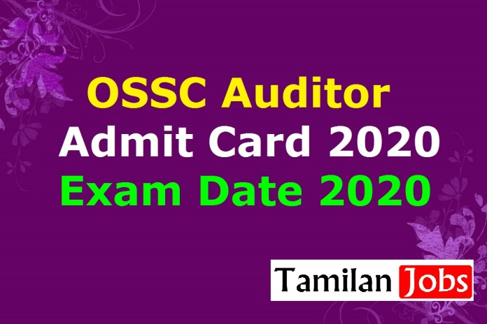 OSSC Auditor Admit Card 2020 Yet To Release. Check Exam Date @ ossc.gov.in