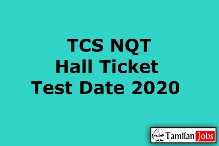 TCS NQT Hall Ticket 2020, National Qualifier Test Date (Out) For 2021 Batch
