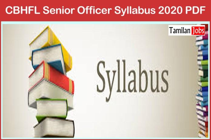 CBHFL Senior Officer Syllabus 2020 PDF, Exam Pattern at cbhfl.com