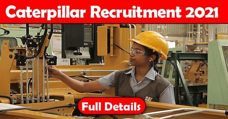 Caterpillar Recruitment 2021: 50+ Fresher & Experienced Job Openings