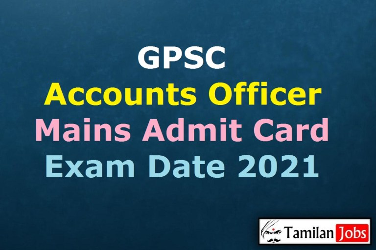 GPSC Accounts Officer Mains Admit Card 2021, Exam Date (Out) @ gpsc.gujarat.gov.in