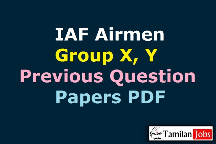 IAF Airmen Previous Question Papers PDF, Group X, Y Old Papers @ indianairforce.nic.in
