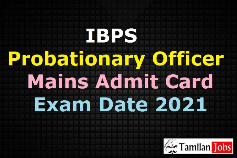 IBPS PO Mains Admit Card 2021, CRP MT X Posts Exam Date (Out) @ ibps.in