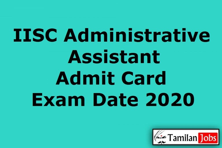 IISC Administrative Assistant Admit Card 2020 (OUT) @ iisc.ac.in, Exam Date