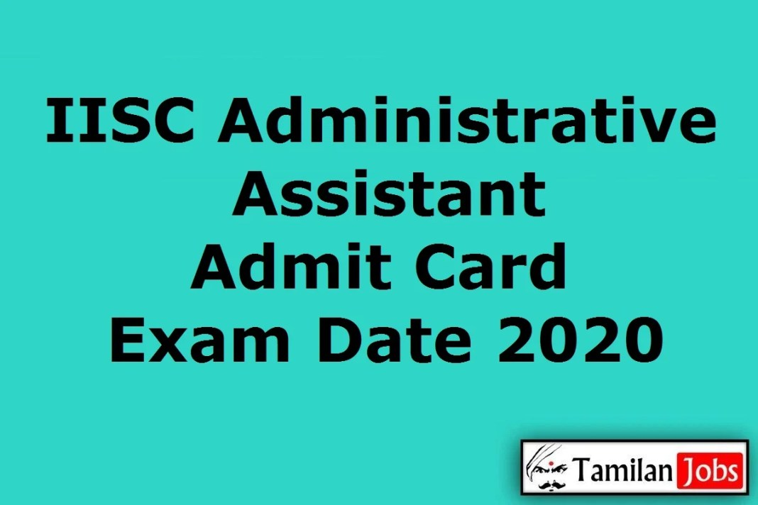 IISC Administrative Assistant Admit Card 2020