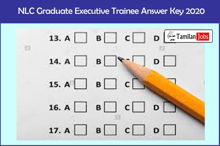 NLC Graduate Executive Trainee Answer Key 2020 PDF (Release Soon)