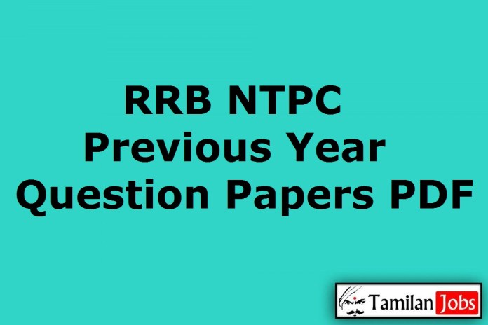 RRB NTPC Previous Year Question Papers PDF @ indianrailways.gov.in